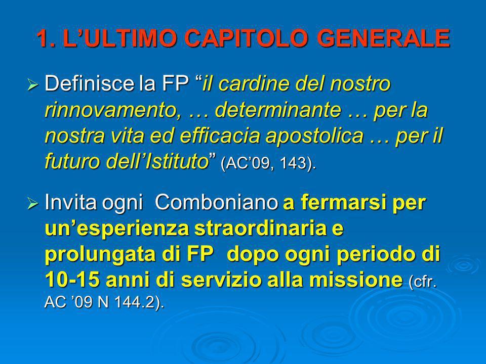 """1. L'ULTIMO CAPITOLO GENERALE  Definisce la FP """"il cardine del nostro rinnovamento, … determinante … per la nostra vita ed efficacia apostolica … per"""