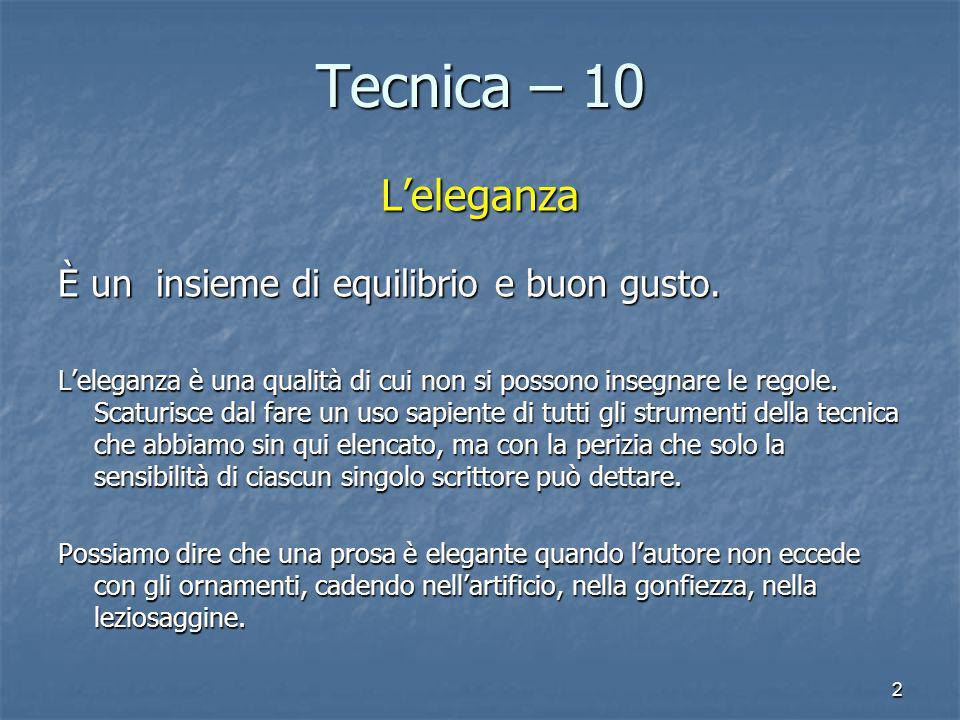 2 Tecnica – 10 L'eleganza È un insieme di equilibrio e buon gusto. L'eleganza è una qualità di cui non si possono insegnare le regole. Scaturisce dal