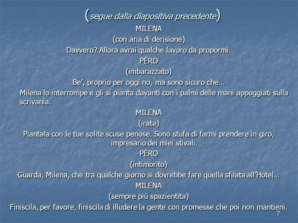 8 Formato della sceneggiatura Sceneggiatura italiana La pagina è suddivisa in due colonne (senza bordi): in quella di sinistra vengono riportati i dialoghi, in quella di destra tutti gli elementi che possono servire per descrivere la scena.