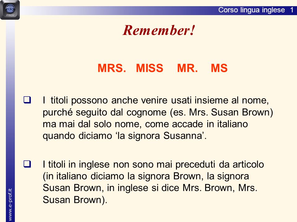 Corso lingua inglese 1 Remember.MRS. MISS MR.
