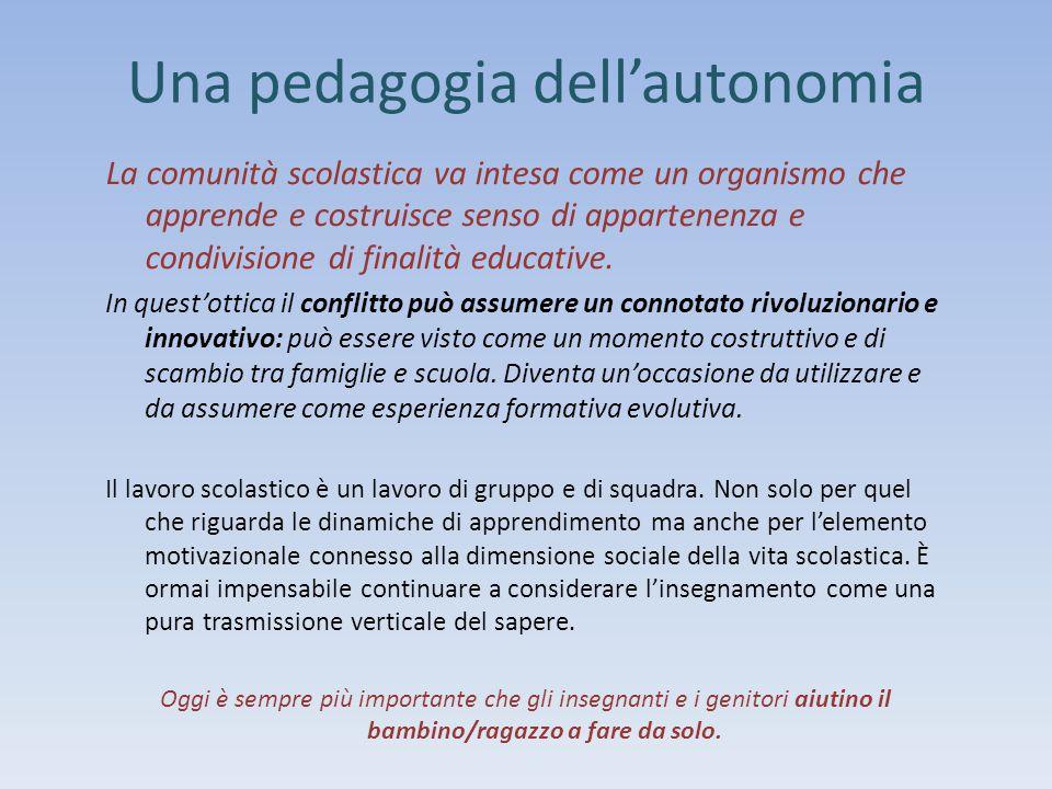 Una pedagogia dell'autonomia La comunità scolastica va intesa come un organismo che apprende e costruisce senso di appartenenza e condivisione di fina
