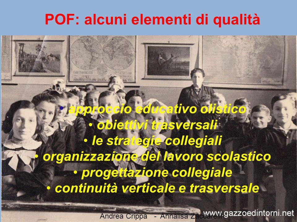 POF: alcuni elementi di qualità approccio educativo olistico obiettivi trasversali le strategie collegiali organizzazione del lavoro scolastico proget