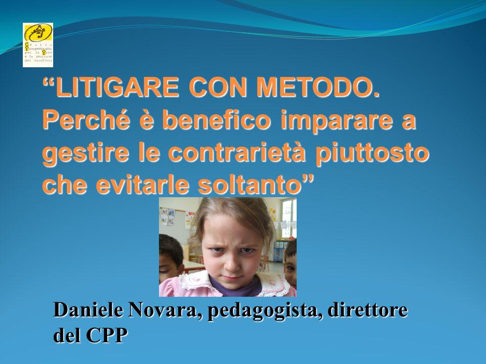 """Daniele Novara, pedagogista, direttore del CPP """"LITIGARE CON METODO. Perché è benefico imparare a gestire le contrarietà piuttosto che evitarle soltan"""