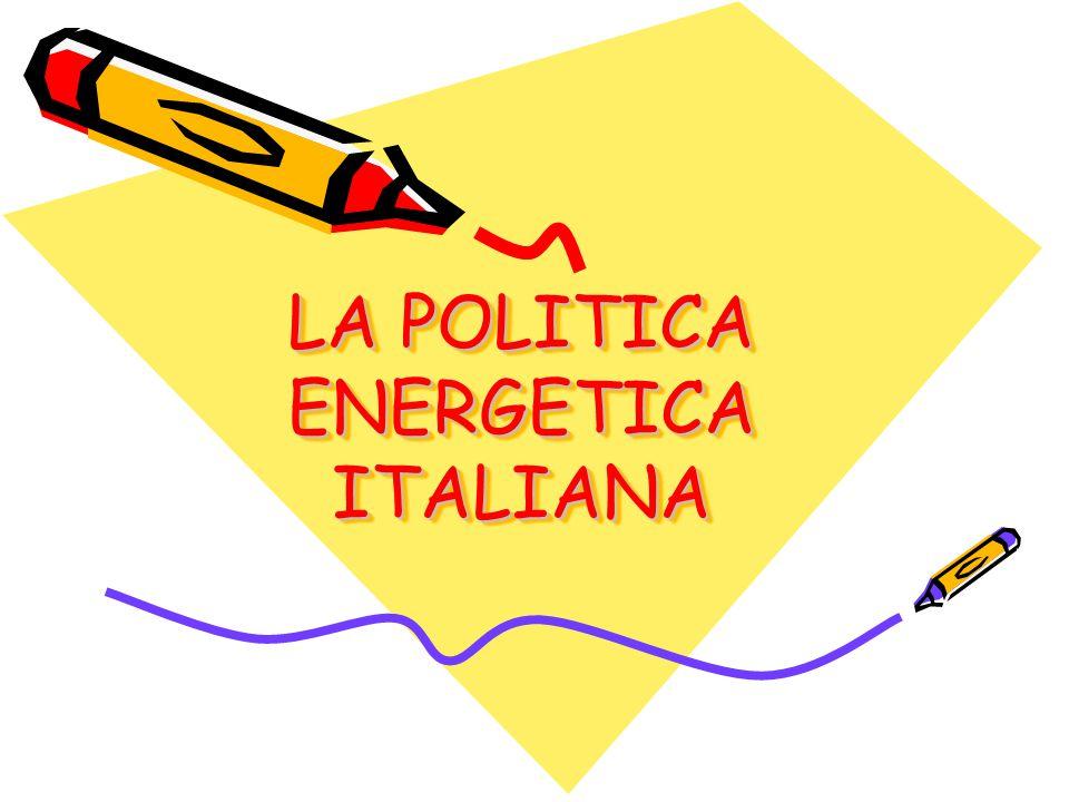 LA POLITICA ENERGETICA ITALIANA