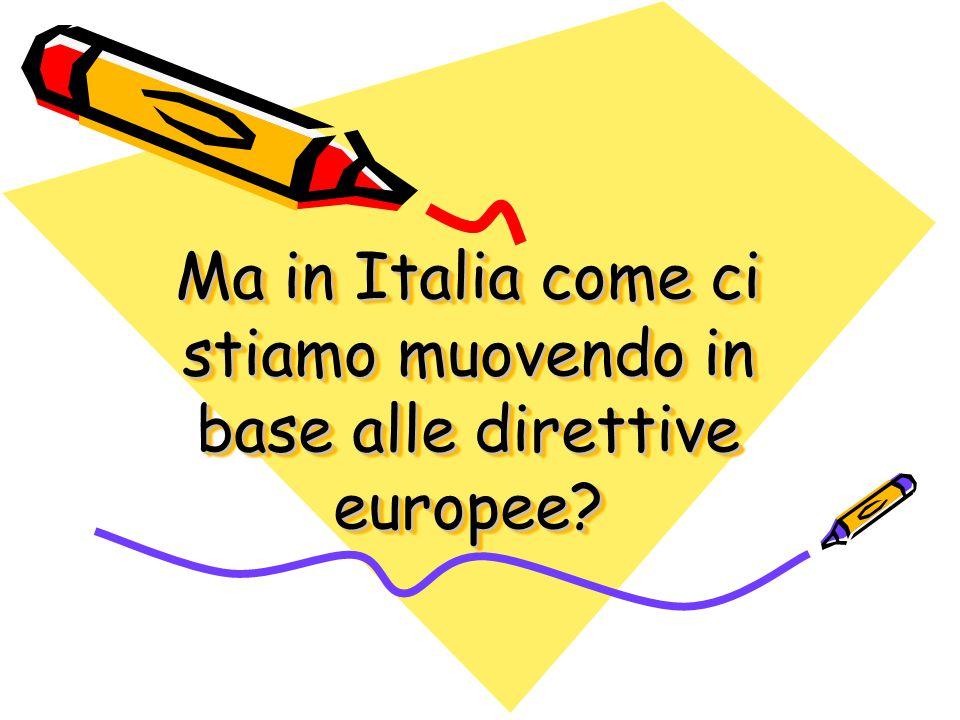 Ma in Italia come ci stiamo muovendo in base alle direttive europee?