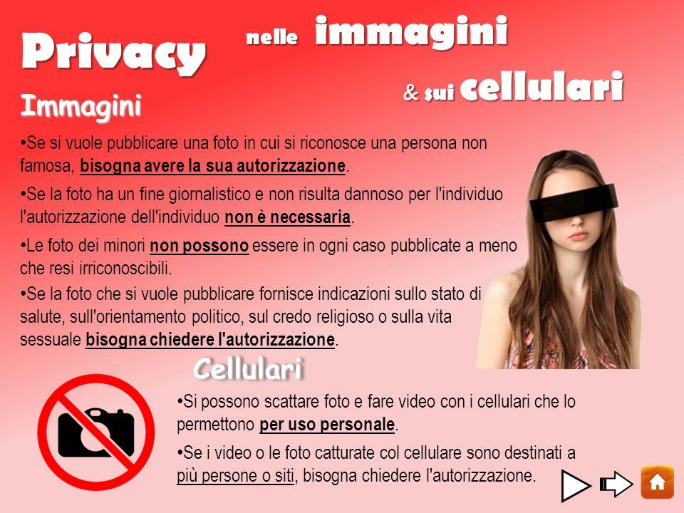 Privacy nelle immagini & sui cellulari Se si vuole pubblicare una foto in cui si riconosce una persona non famosa, bisogna avere la sua autorizzazione.