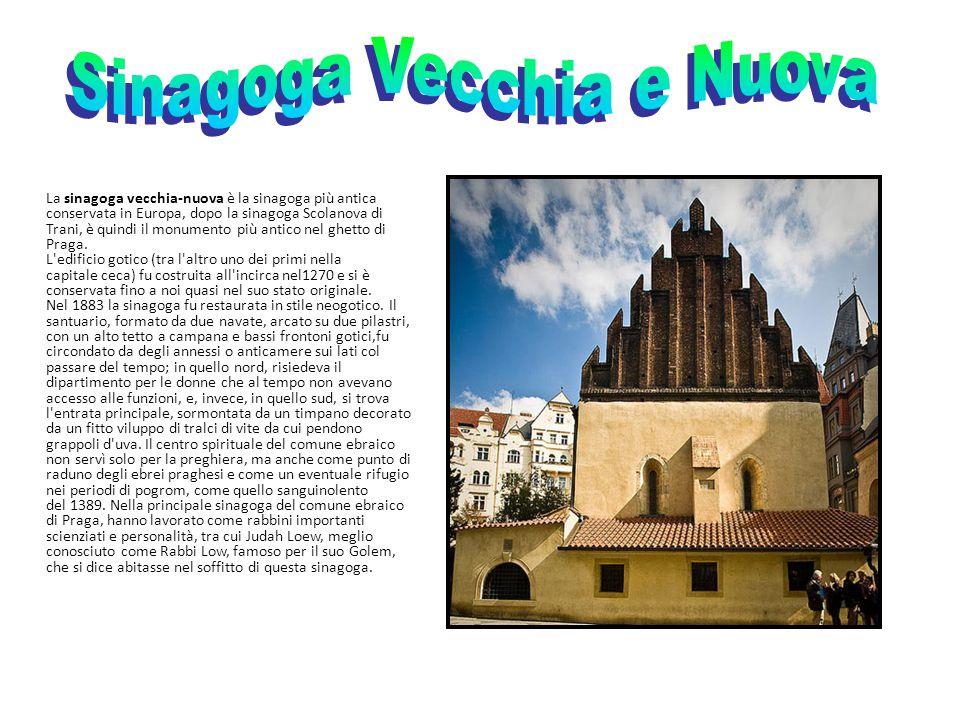 La sinagoga vecchia-nuova è la sinagoga più antica conservata in Europa, dopo la sinagoga Scolanova di Trani, è quindi il monumento più antico nel ghe