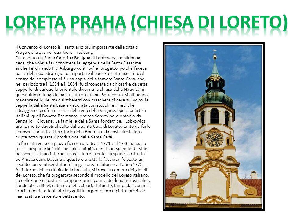 Il Convento di Loreto è il santuario più importante della città di Praga e si trova nel quartiere Hradčany. Fu fondato da Santa Caterina Benigna di Lo