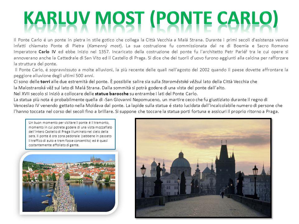 Il Ponte Carlo é un ponte in pietra in stile gotico che collega la Città Vecchia a Malá Strana. Durante i primi secoli d'esistenza veniva infatti chia