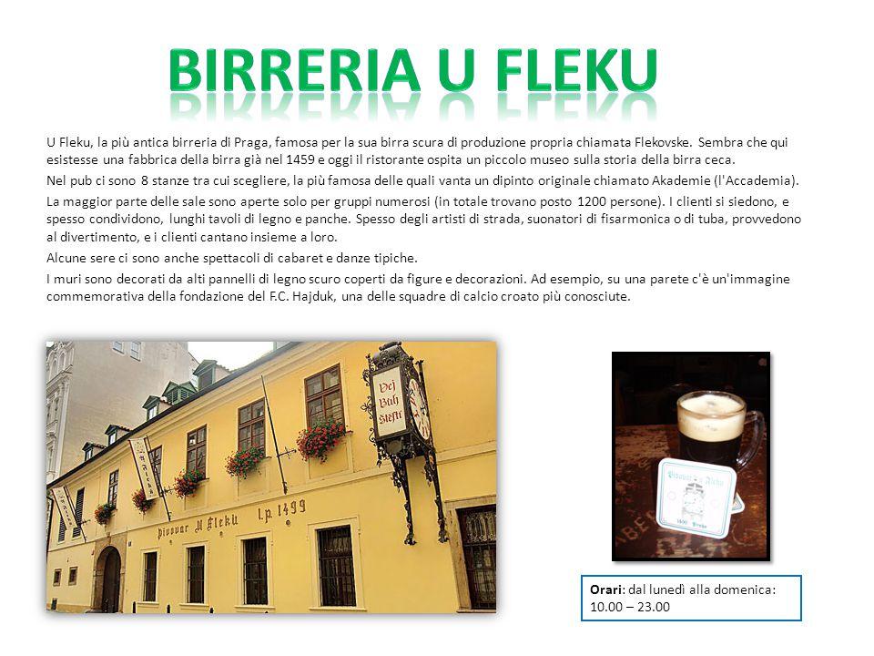 U Fleku, la più antica birreria di Praga, famosa per la sua birra scura di produzione propria chiamata Flekovske. Sembra che qui esistesse una fabbric