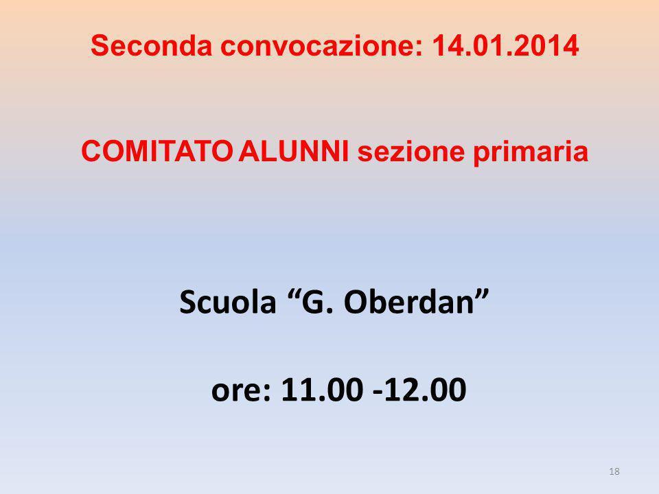 """Scuola """"G. Oberdan"""" ore: 11.00 -12.00 18 Seconda convocazione: 14.01.2014 COMITATO ALUNNI sezione primaria"""