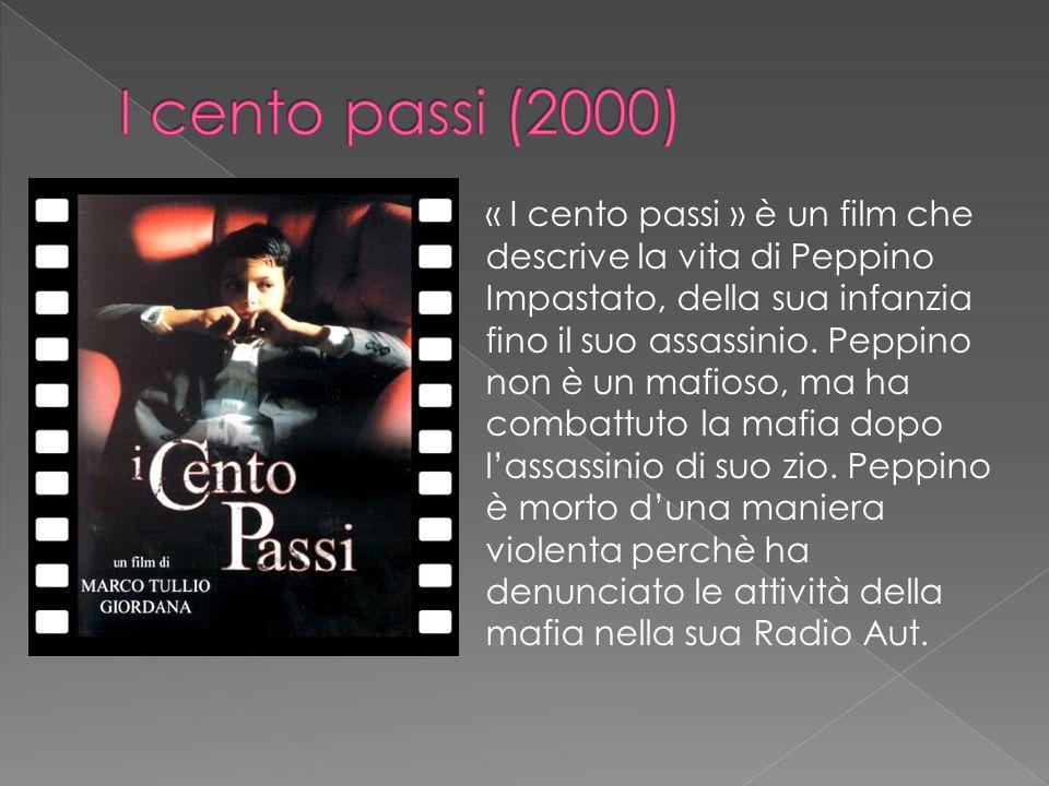 « I cento passi » è un film che descrive la vita di Peppino Impastato, della sua infanzia fino il suo assassinio. Peppino non è un mafioso, ma ha comb