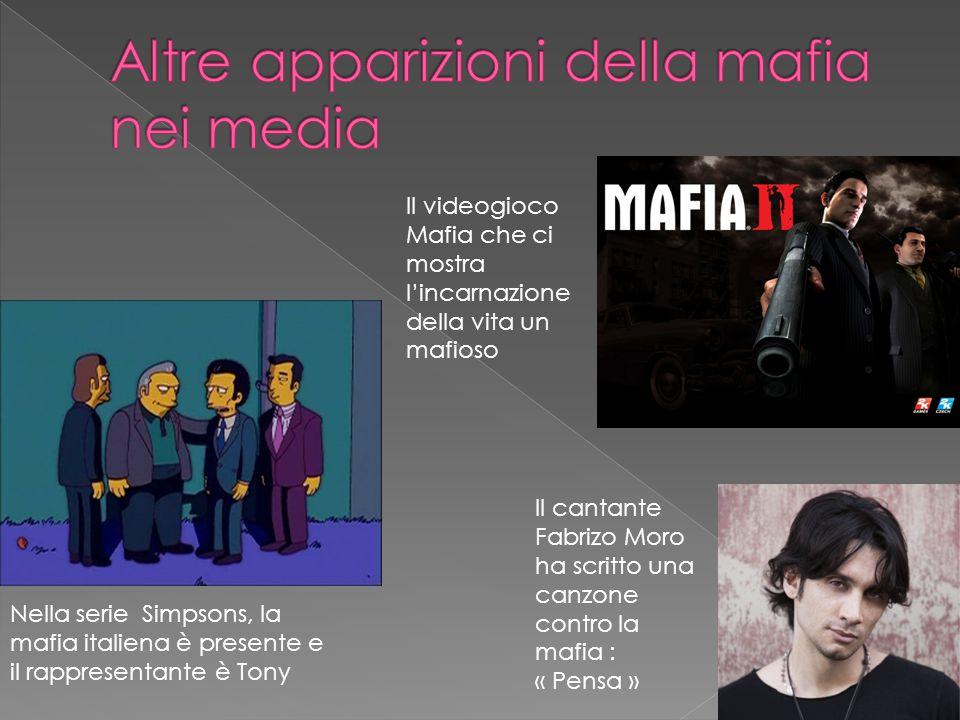 Nella serie Simpsons, la mafia italiena è presente e il rappresentante è Tony Il videogioco Mafia che ci mostra l'incarnazione della vita un mafioso I