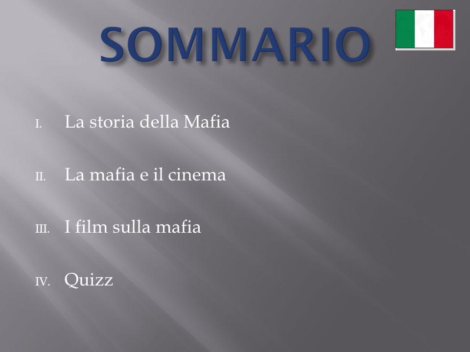 I. La storia della Mafia II. La mafia e il cinema III. I film sulla mafia IV. Quizz