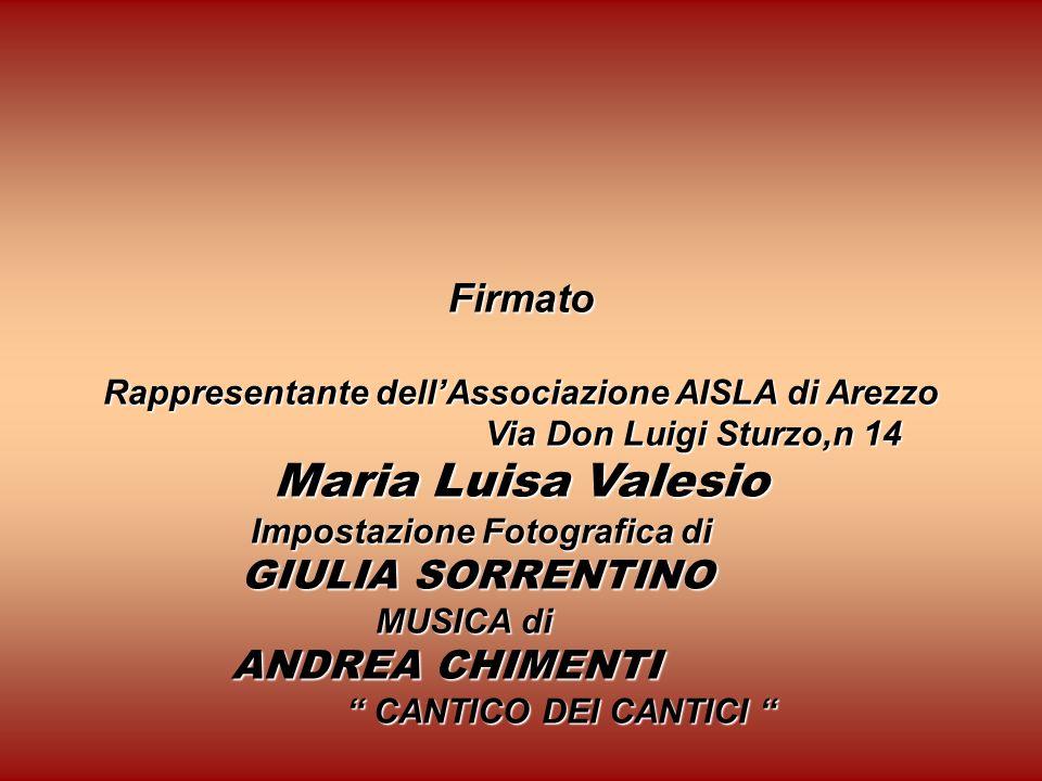 Firmato Rappresentante dell'Associazione AISLA di Arezzo Via Don Luigi Sturzo,n 14 Maria Luisa Valesio Impostazione Fotografica di Impostazione Fotogr