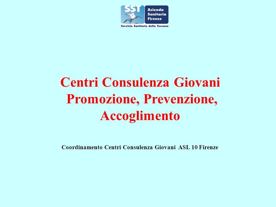 Centri Consulenza Giovani Promozione, Prevenzione, Accoglimento Coordinamento Centri Consulenza Giovani ASL 10 Firenze