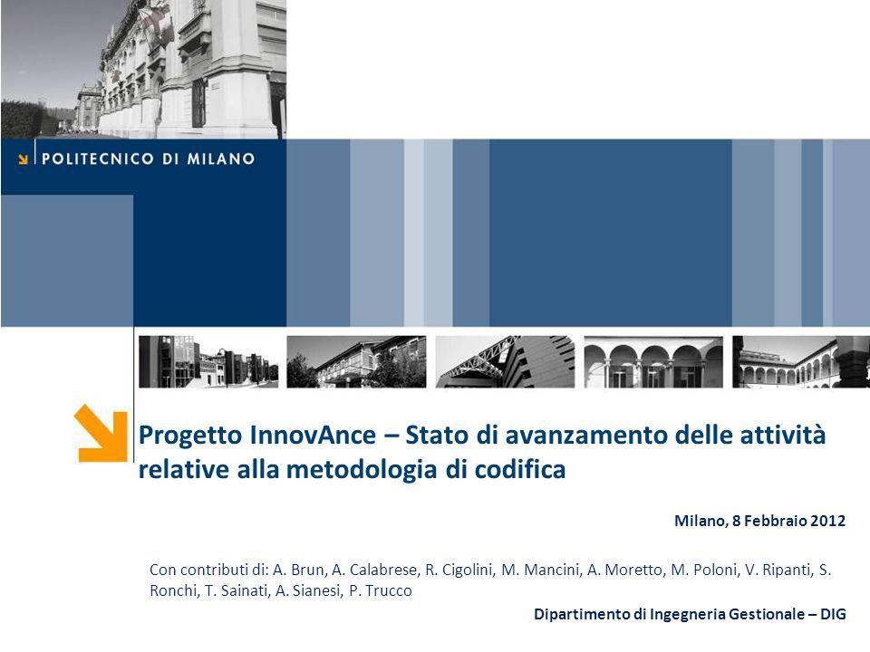 Progetto InnovAnce – Stato di avanzamento delle attività relative alla metodologia di codifica Milano, 8 Febbraio 2012 Con contributi di: A. Brun, A.