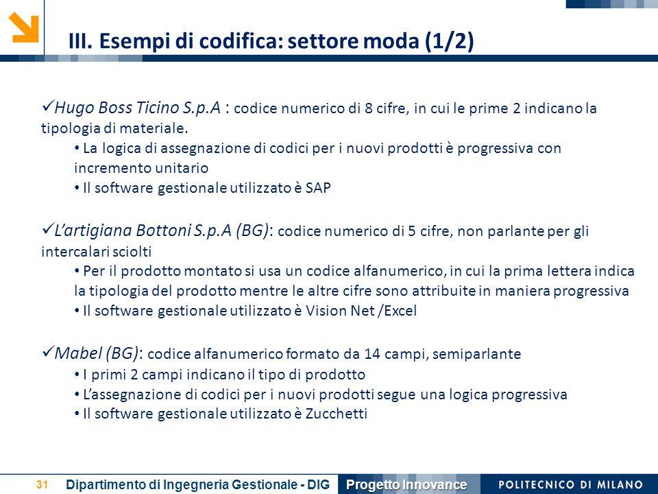 31 Hugo Boss Ticino S.p.A : codice numerico di 8 cifre, in cui le prime 2 indicano la tipologia di materiale. La logica di assegnazione di codici per