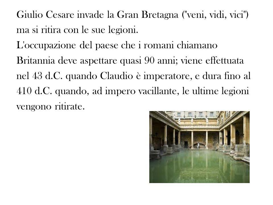 Giulio Cesare invade la Gran Bretagna ( veni, vidi, vici ) ma si ritira con le sue legioni.