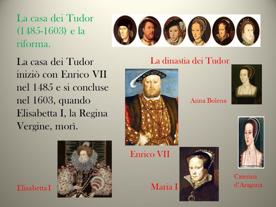 La casa dei Tudor (1485-1603) e la riforma.