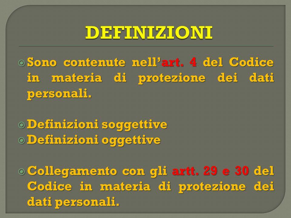  Sono contenute nell'art. 4 del Codice in materia di protezione dei dati personali.