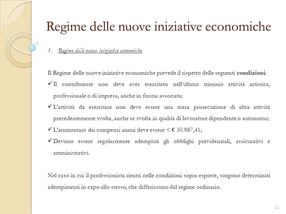 1.Regime delle nuove iniziative economiche Regime delle nuove iniziative economiche Il Regime delle nuove iniziative economiche prevede il rispetto de