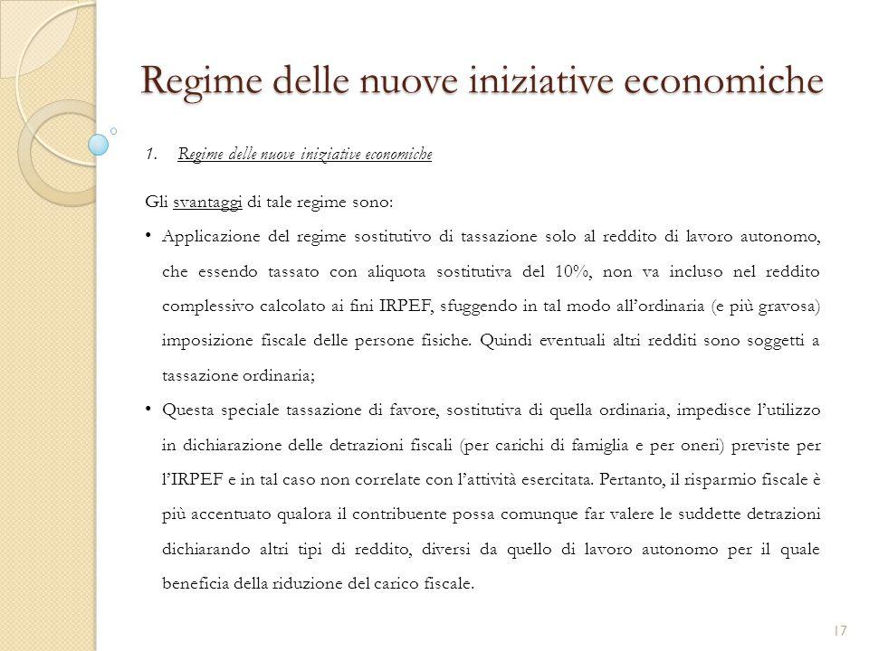 1.Regime delle nuove iniziative economiche Regime delle nuove iniziative economiche Gli svantaggi di tale regime sono: Applicazione del regime sostitu
