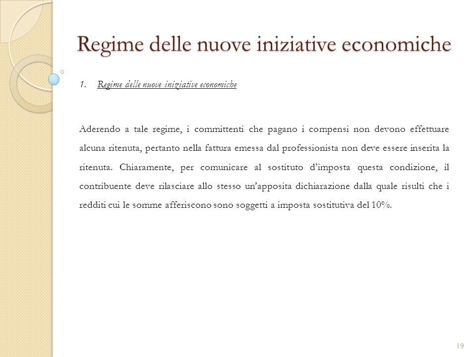 1.Regime delle nuove iniziative economiche Regime delle nuove iniziative economiche Aderendo a tale regime, i committenti che pagano i compensi non de