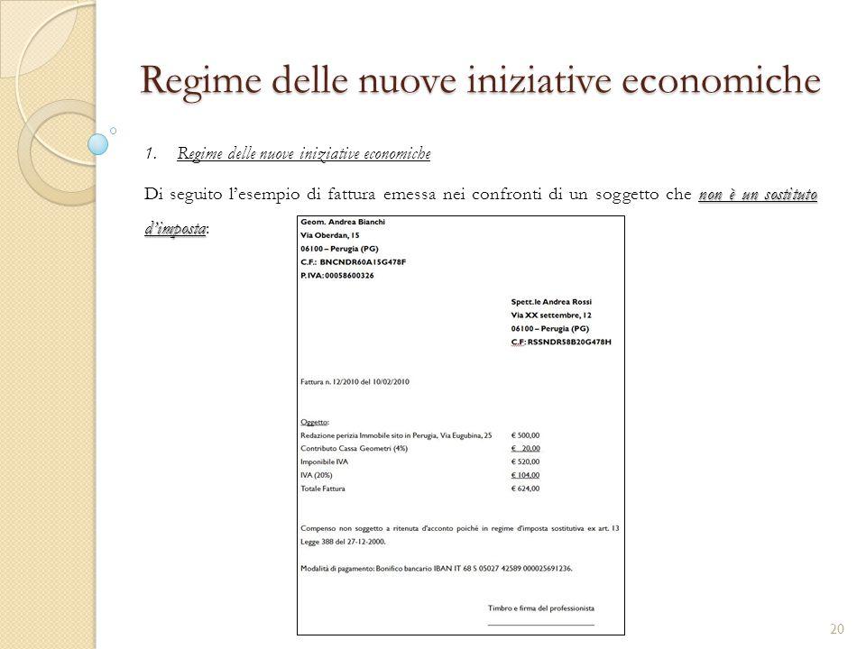 1.Regime delle nuove iniziative economiche Regime delle nuove iniziative economiche non è un sostituto d'imposta Di seguito l'esempio di fattura emess