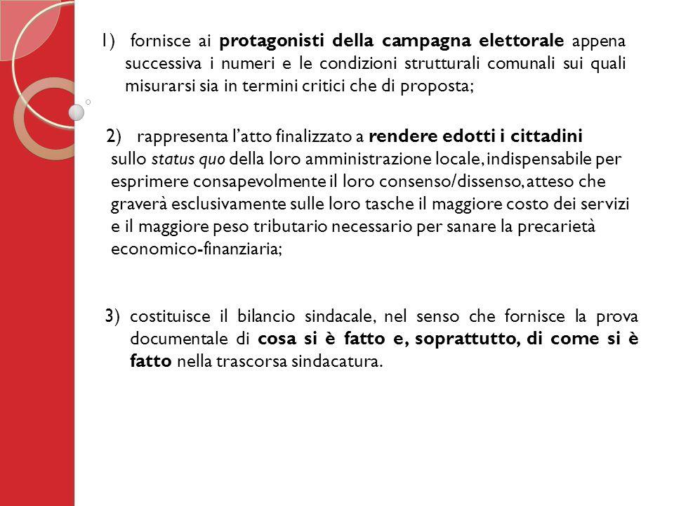 1) fornisce ai protagonisti della campagna elettorale appena successiva i numeri e le condizioni strutturali comunali sui quali misurarsi sia in termi