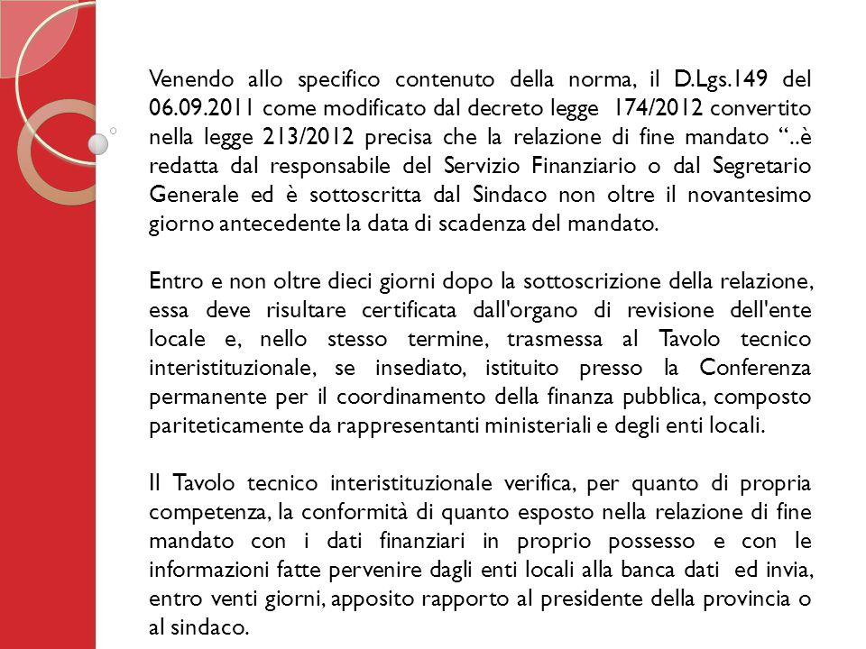 Venendo allo specifico contenuto della norma, il D.Lgs.149 del 06.09.2011 come modificato dal decreto legge 174/2012 convertito nella legge 213/2012 p