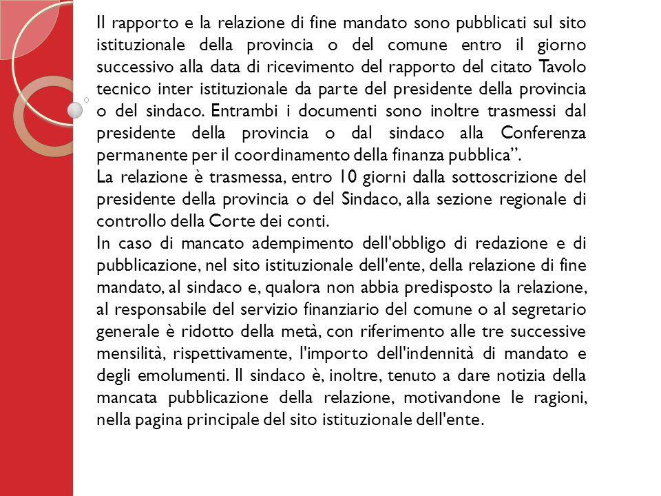 Il rapporto e la relazione di fine mandato sono pubblicati sul sito istituzionale della provincia o del comune entro il giorno successivo alla data di