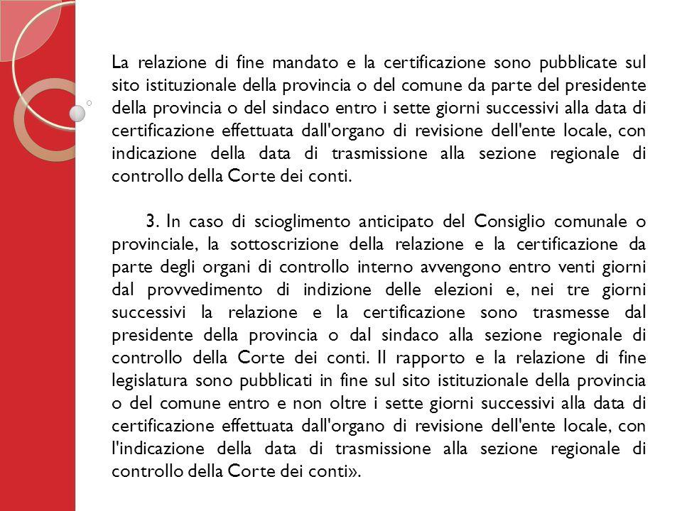 La relazione di fine mandato e la certificazione sono pubblicate sul sito istituzionale della provincia o del comune da parte del presidente della pro