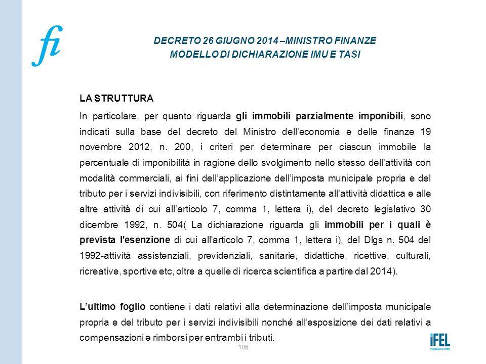 LA STRUTTURA In particolare, per quanto riguarda gli immobili parzialmente imponibili, sono indicati sulla base del decreto del Ministro dell'economia