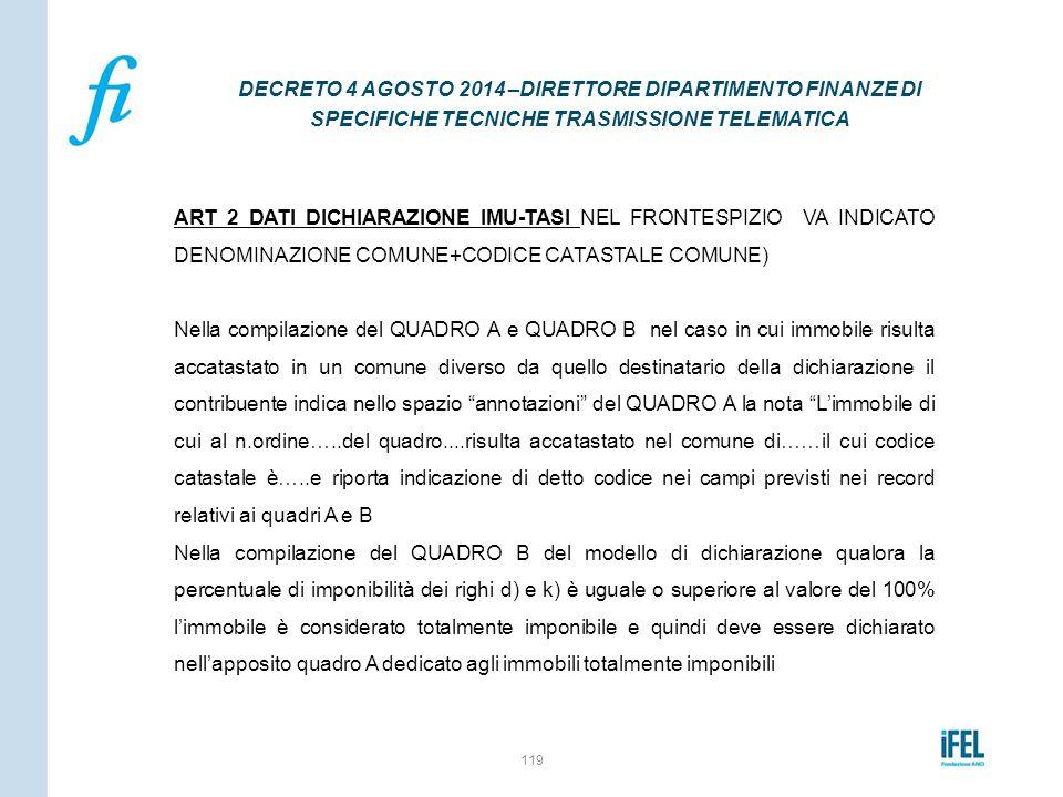 ART 2 DATI DICHIARAZIONE IMU-TASI NEL FRONTESPIZIO VA INDICATO DENOMINAZIONE COMUNE+CODICE CATASTALE COMUNE) Nella compilazione del QUADRO A e QUADRO
