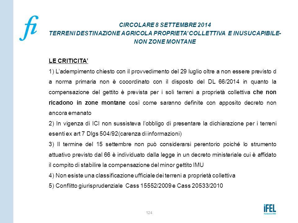 LE CRITICITA' 1) L'adempimento chiesto con il provvedimento del 29 luglio oltre a non essere previsto d a norma primaria non è cooordinato con il disp