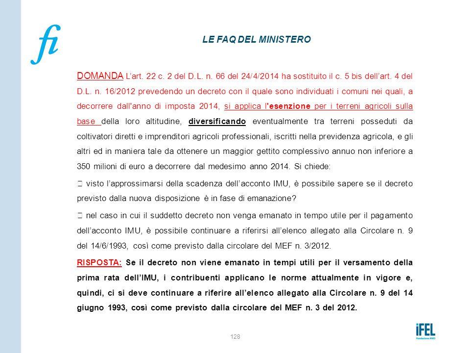 DOMANDA L'art. 22 c. 2 del D.L. n. 66 del 24/4/2014 ha sostituito il c. 5 bis dell'art. 4 del D.L. n. 16/2012 prevedendo un decreto con il quale sono