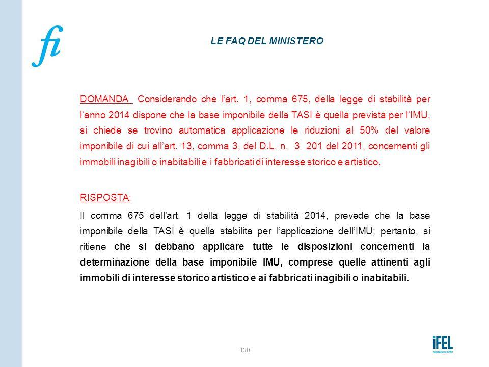 DOMANDA Considerando che l'art. 1, comma 675, della legge di stabilità per l'anno 2014 dispone che la base imponibile della TASI è quella prevista per
