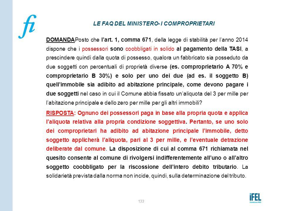 DOMANDAPosto che l'art. 1, comma 671, della legge di stabilità per l'anno 2014 dispone che i possessori sono coobbligati in solido al pagamento della