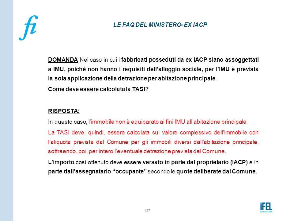 DOMANDA Nel caso in cui i fabbricati posseduti da ex IACP siano assoggettati a IMU, poiché non hanno i requisiti dell'alloggio sociale, per l'IMU è pr