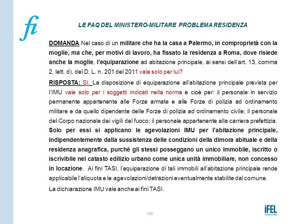 DOMANDA Nel caso di un militare che ha la casa a Palermo, in comproprietà con la moglie, ma che, per motivi di lavoro, ha fissato la residenza a Roma,