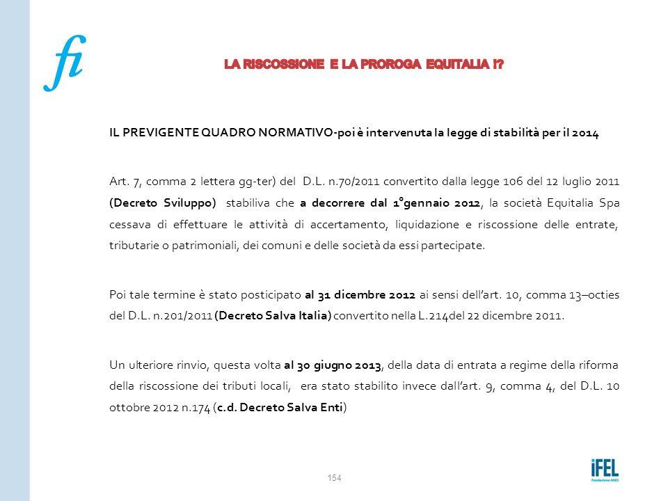 IL PREVIGENTE QUADRO NORMATIVO-poi è intervenuta la legge di stabilità per il 2014 Art. 7, comma 2 lettera gg-ter) del D.L. n.70/2011 convertito dalla