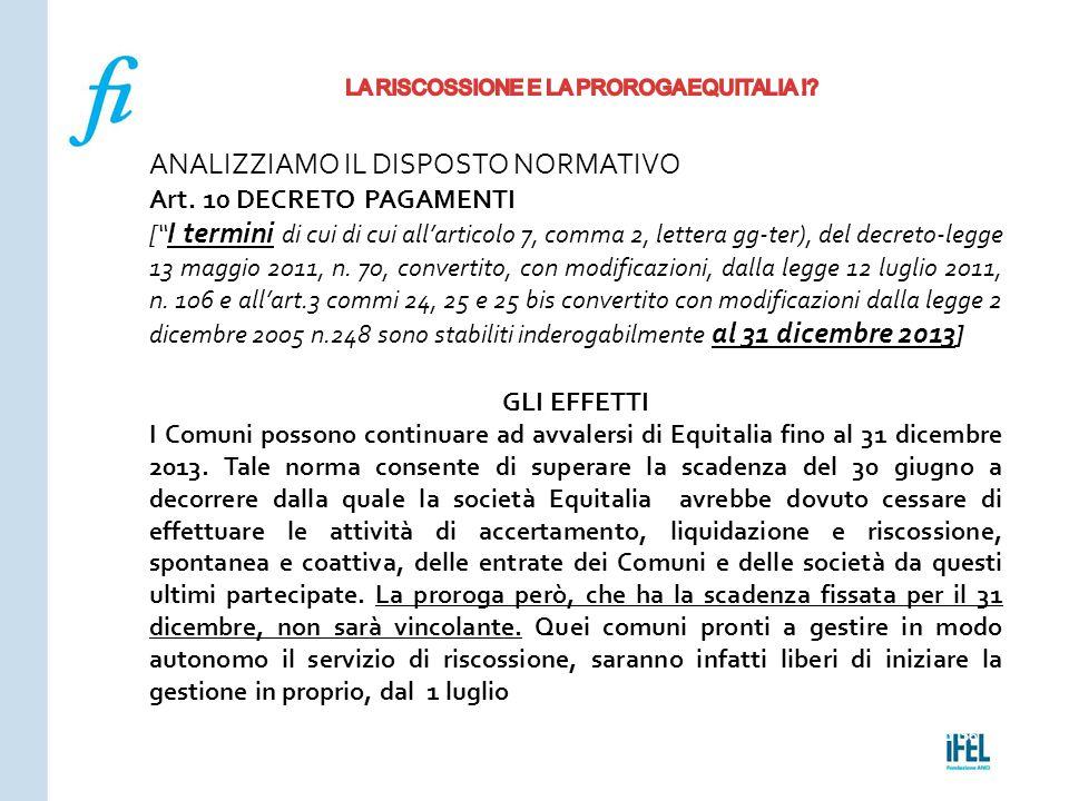"""Pagina 156ROMA10/07/2013 ANALIZZIAMO IL DISPOSTO NORMATIVO Art. 10 DECRETO PAGAMENTI ["""" I termini di cui di cui all'articolo 7, comma 2, lettera gg‐te"""