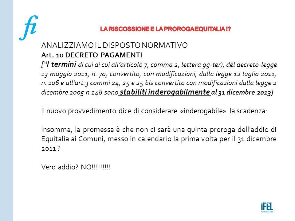 """Pagina 157ROMA10/07/2013 ANALIZZIAMO IL DISPOSTO NORMATIVO Art. 10 DECRETO PAGAMENTI [""""I termini di cui di cui all'articolo 7, comma 2, lettera gg‐ter"""