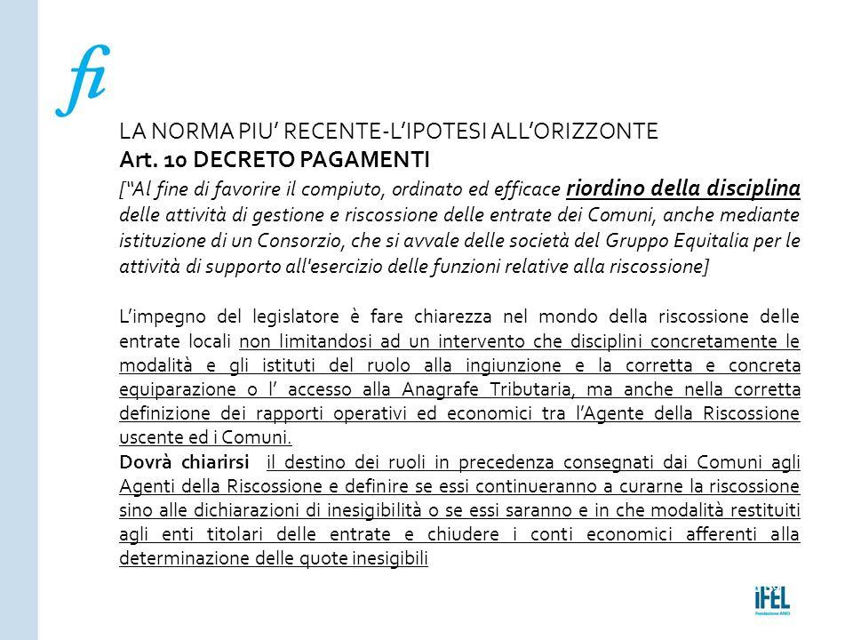 """Pagina 159ROMA10/07/2013 LA NORMA PIU' RECENTE-L'IPOTESI ALL'ORIZZONTE Art. 10 DECRETO PAGAMENTI [""""Al fine di favorire il compiuto, ordinato ed effica"""