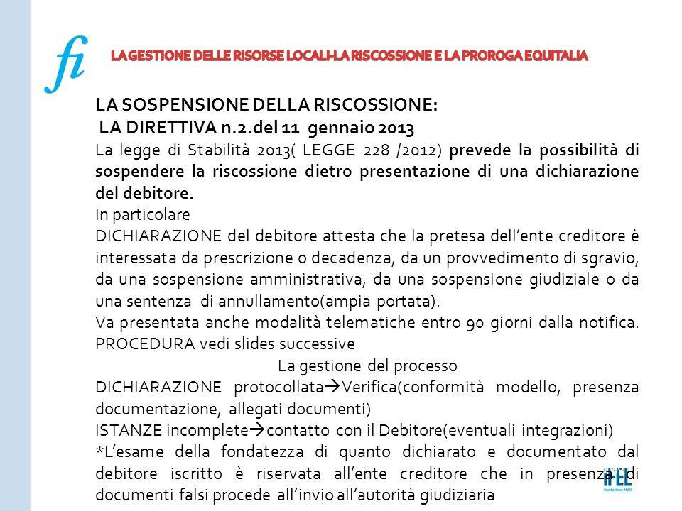 Pagina 169ROMA10/07/2013 LA SOSPENSIONE DELLA RISCOSSIONE: LA DIRETTIVA n.2.del 11 gennaio 2013 La legge di Stabilità 2013( LEGGE 228 /2012) prevede l