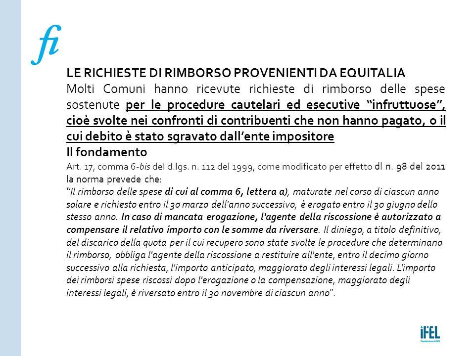 Pagina 173ROMA10/07/2013 LE RICHIESTE DI RIMBORSO PROVENIENTI DA EQUITALIA Molti Comuni hanno ricevute richieste di rimborso delle spese sostenute per