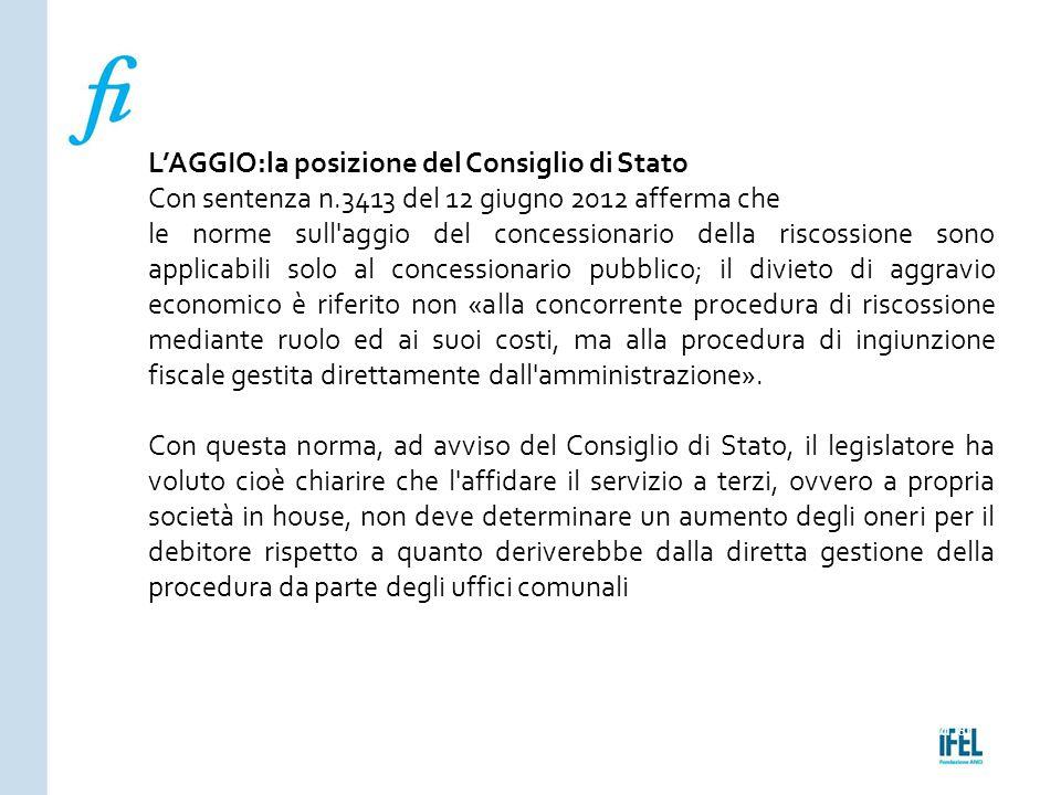 Pagina 181ROMA10/07/2013 L'AGGIO:la posizione del Consiglio di Stato Con sentenza n.3413 del 12 giugno 2012 afferma che le norme sull'aggio del conces