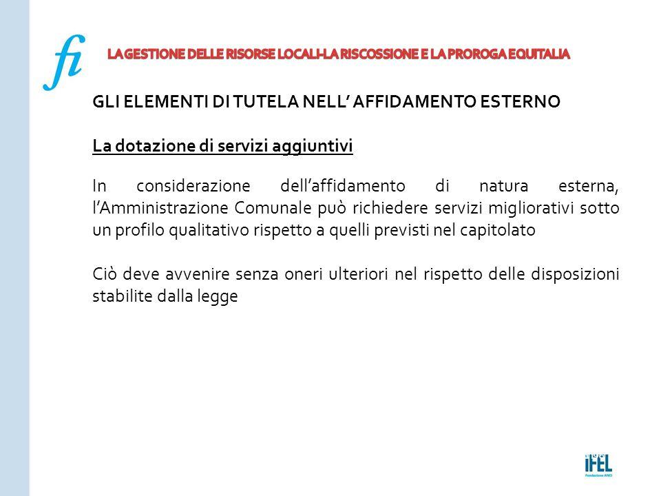 Pagina 196ROMA10/07/2013 GLI ELEMENTI DI TUTELA NELL' AFFIDAMENTO ESTERNO La dotazione di servizi aggiuntivi In considerazione dell'affidamento di nat
