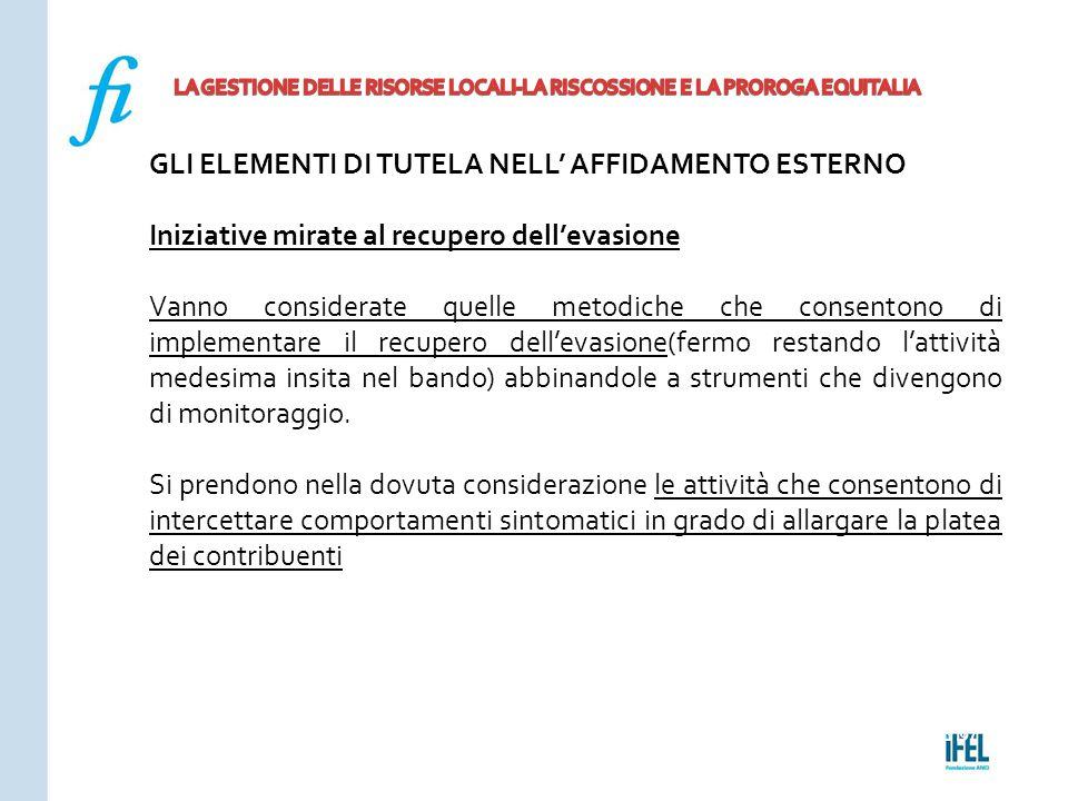 Pagina 197ROMA10/07/2013 GLI ELEMENTI DI TUTELA NELL' AFFIDAMENTO ESTERNO Iniziative mirate al recupero dell'evasione Vanno considerate quelle metodic